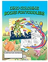 Dino Coloring Books For Toddlers: Dinosaur Books Sets Toddler and Kid Books Ages 2-4 Year Olds