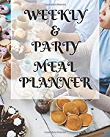 Weekly Meal & Party Planner: 52 weeks with shopping list and party planner 188 pages 8 x 10 in (Top Planners)
