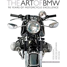 The Art of BMW - 90 Years of Motorcycle Excellence