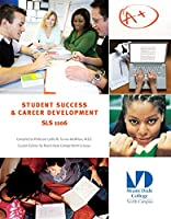Student Success and Career Development SLS 1106, Custom Edition for Miami Dade College North Campus