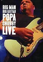 Big Man Big Guitar: Popa Chubby Live [DVD] [Import]
