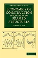 Economics of Construction in Relation to Framed Structures (Cambridge Library Collection - Technology)