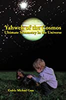 Yahweh of the Cosmos