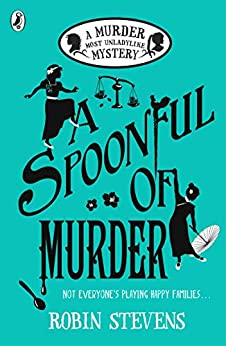 A Spoonful of Murder: A Murder Most Unladylike Mystery by [Stevens, Robin]