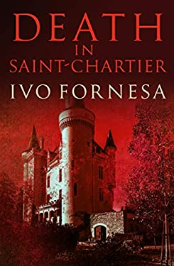 Death in Saint-Chartier: Murder and intrigue in the heart of France