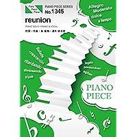 ピアノピースPP1345 reunion / back numberと秦 基博と小林武史  (ピアノソロ・ピアノ&ヴォーカル)~東京メトロ「Find my Tokyo.」CMソング (PIANO PIECE SERIES)