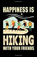 Happiness is Hiking with Your Friends: Hiking Prayer Journal   My Prayer Journal Guide to Prayer   A 3 Month Guide To Prayer, Praise and Thanks   Hiking Lovers Prayer Journal