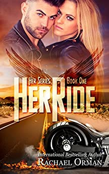 Her Ride (An Erotic MC Romance Novel) (Her Series Book 1) by [Orman, Rachael]