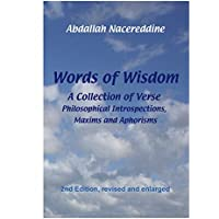 Words of Wisdom: A Collection of Verse, Philosophical Introspections, Maxims and Aphorisms (English Edition)