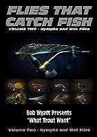 Flies that Catch Fish - Volume Two - Nymphs & Wet Flies