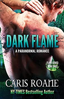 Dark Flame: A Paranormal Romance (The Flame Series Book 3) by [Roane, Caris]