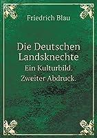 Die Deutschen Landsknechte Ein Kulturbild. Zweiter Abdruck.