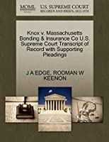 Knox V. Massachusetts Bonding & Insurance Co U.S. Supreme Court Transcript of Record with Supporting Pleadings