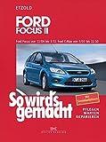 So wird's gemacht. Ford Focus von 11/04 bis 3/11, Ford C-Max von 5/03 bis 11/10: Wartung und Instandhaltung