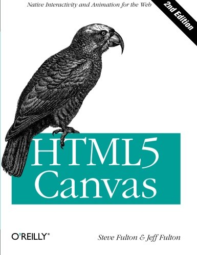 Download HTML5 Canvas: Native Interactivity and Animation for the Web 1449334989