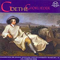 Goethe Chorlieder, Various Wor