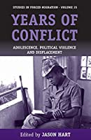 Years of Conflict: Adolescence, Political Violence and Displacement (Forced Migration)
