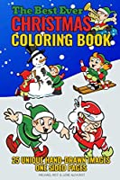 The Best Ever Christmas Coloring Book: 25 Unique Hand-Drawn Images | One Sided Pages (Ages 4-8)
