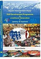 Impact Assessment Study of skilldevelopment programme for [Paperback] Unjum Bashir