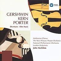 Gershwin, Kern, Porter: Overtures, Film Music / John McGlinn by Gershwin