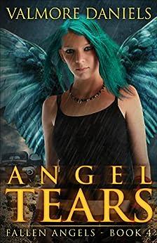 Angel Tears (Fallen Angels - Book 4) by [Daniels, Valmore]