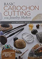 Basic Cabochon Cutting for Jewelry Makers [DVD]