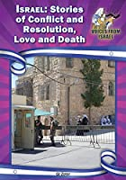 Israel: Stories of Conflict and Resolution, Love and Death (Voices from Israel, Set 2)