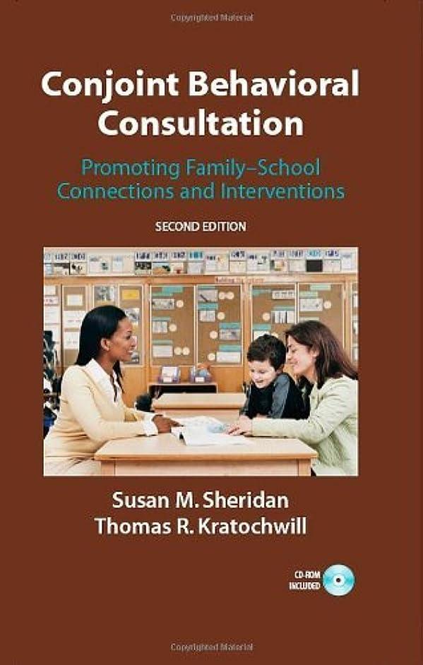 花に水をやるロッジ刃Conjoint Behavioral Consultation: Promoting Family-School Connections and Interventions (English Edition)