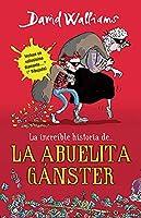 La increíble historia de...la abuela ganster / Grandma Gangster (Incredible Story Of...)