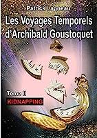Les voyages temporels d'Archibald Goustoquet - Tome II: Kidnapping
