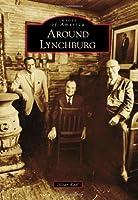 Around Lynchburg (Images of America)