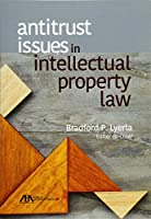 Antitrust Issues in Intellectual Property Law