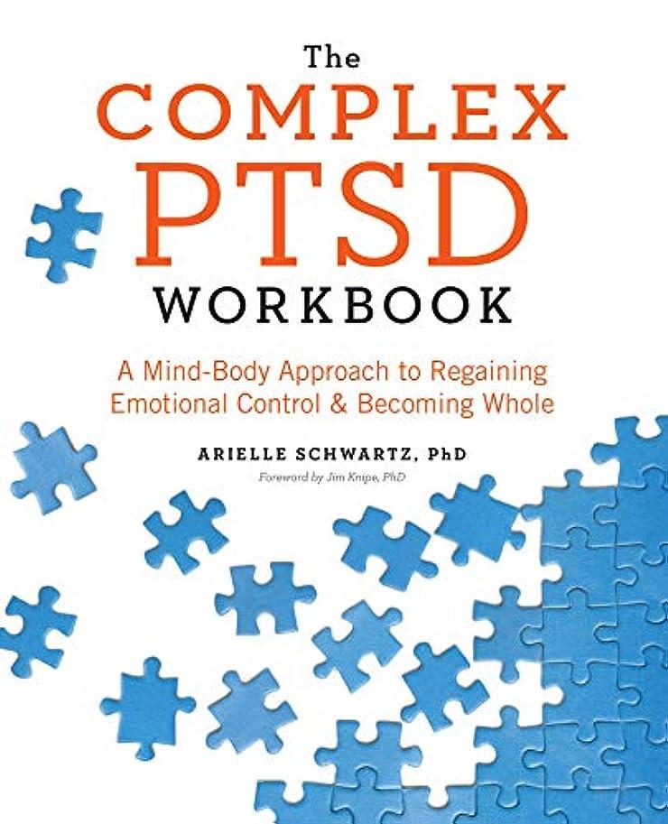 スロット着替える可愛いThe Complex PTSD: A Mind-Body Approach to Regaining Emotional Control & Becoming Whole