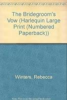 THE BRIDEGROOM'S VOW (WHITE WEDDINGS) - LARGER PRINT (Harlequin Large Print (Numbered Paperback))