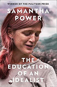 The Education of an Idealist: THE INTERNATIONAL BESTSELLER by [Power, Samantha]