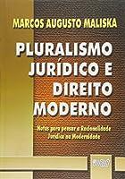 Pluralismo Jurídico e Direito Moderno