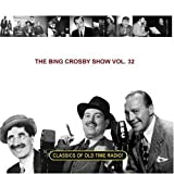 The Bing Crosby Show Vol. 32 by Bing Crosby