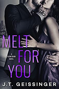 Melt for You (Slow Burn Book 2) by [Geissinger, J.T.]