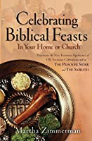 Celebrating Biblical Feasts: In Your Home Or Church