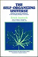 The Self-Organizing Universe: Scientific and Human Implications of the Emerging Paradigm of Evolution (Systems Science and World Order Library. Innovations in Systems Science)