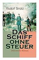 Das Schiff ohne Steuer (Historischer Roman): Das Deutsche Reich der Bismarckzeit - Politischer Roman