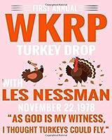 WKRP: First Anual WKRP Turkey Drop with Less Messman