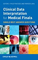 Clinical Data Interpretation for Medical Finals: Single Best Answer Questions