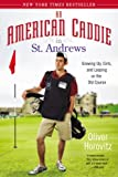 An American Caddie in St. Andrews: Growing Up, Girls, and Looping on the Old Course (English Edition)