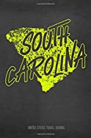 South Carolina United States Travel Journal: Blank Lined Vacation Holiday Notebook