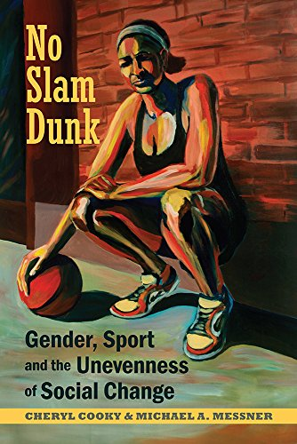 No Slam Dunk: Gender, Sport and the Unevenness of Social Change (Critical Issues in Sport and Society) (English Edition)