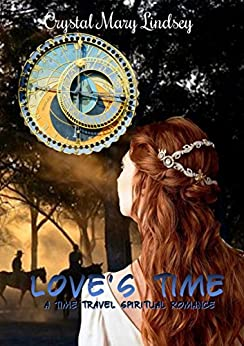 [Lindsey, Crystal Mary]のLove's Time: A Christian Time Travel Romance (English Edition)