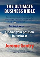 The Ultimate Business Bible: Finding Your Position in Business