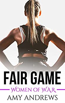 Fair Game (Women of W.A.R. Book 3) by [Andrews, Amy]