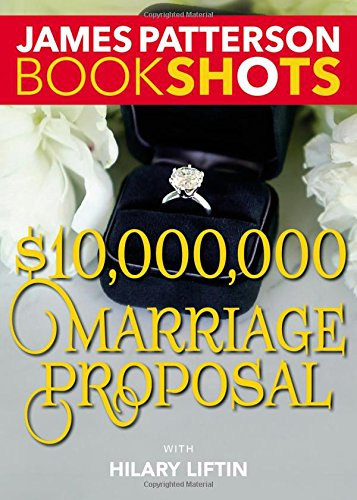 Download $10,000,000 Marriage Proposal (BookShots) 0316317195